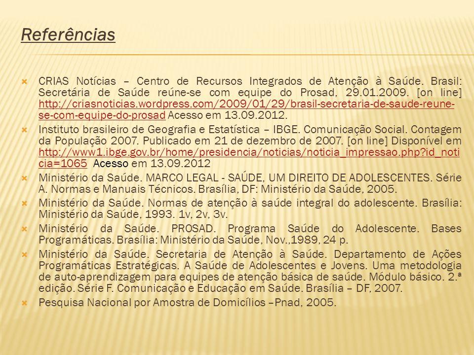 Referências CRIAS Notícias – Centro de Recursos Integrados de Atenção à Saúde.