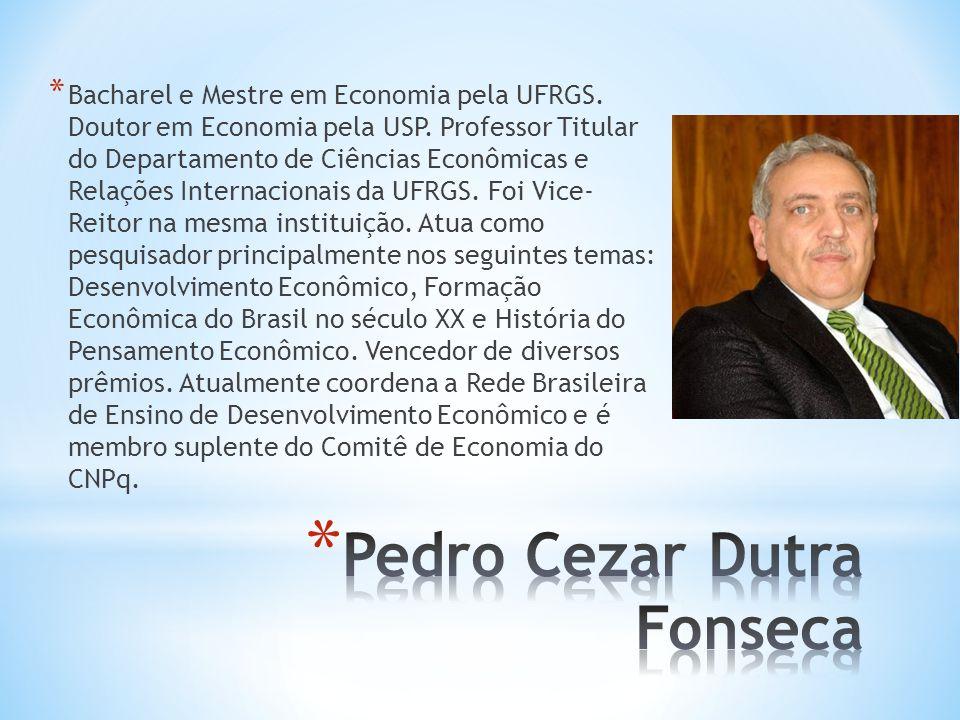 * Bacharel e Mestre em Economia pela UFRGS. Doutor em Economia pela USP. Professor Titular do Departamento de Ciências Econômicas e Relações Internaci