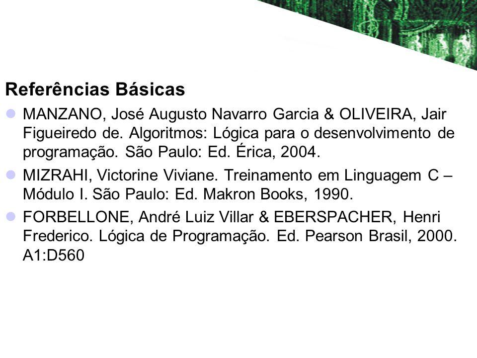 Referências Básicas MANZANO, José Augusto Navarro Garcia & OLIVEIRA, Jair Figueiredo de.