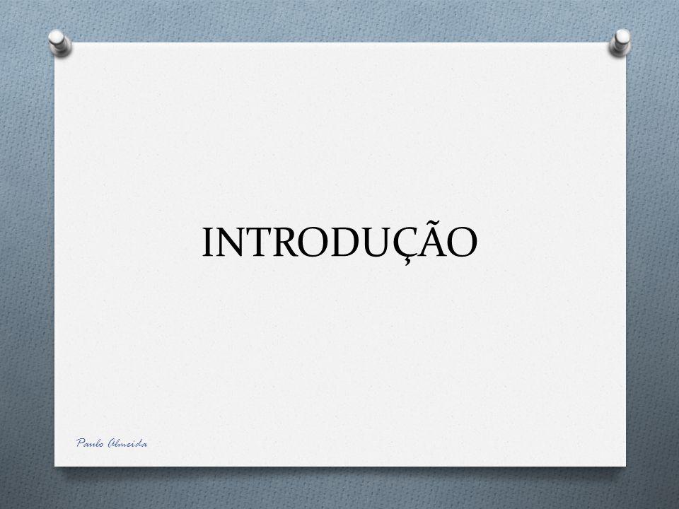 INTRODUÇÃO Paulo Almeida