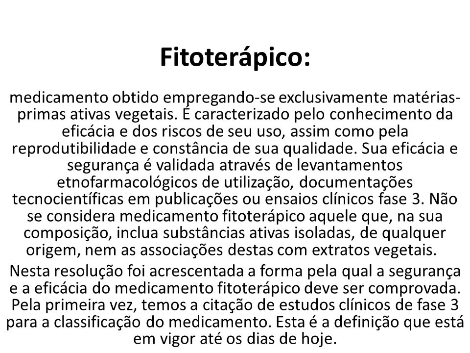 Fitoterápico: medicamento obtido empregando-se exclusivamente matérias- primas ativas vegetais.