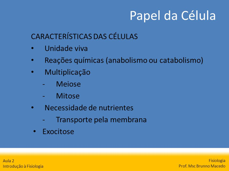 Papel da Célula Fisiologia Prof.