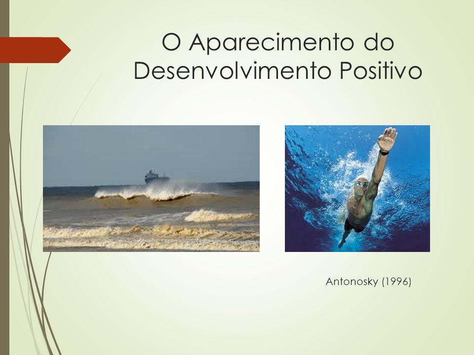 O Aparecimento do Desenvolvimento Positivo Antonosky (1996)