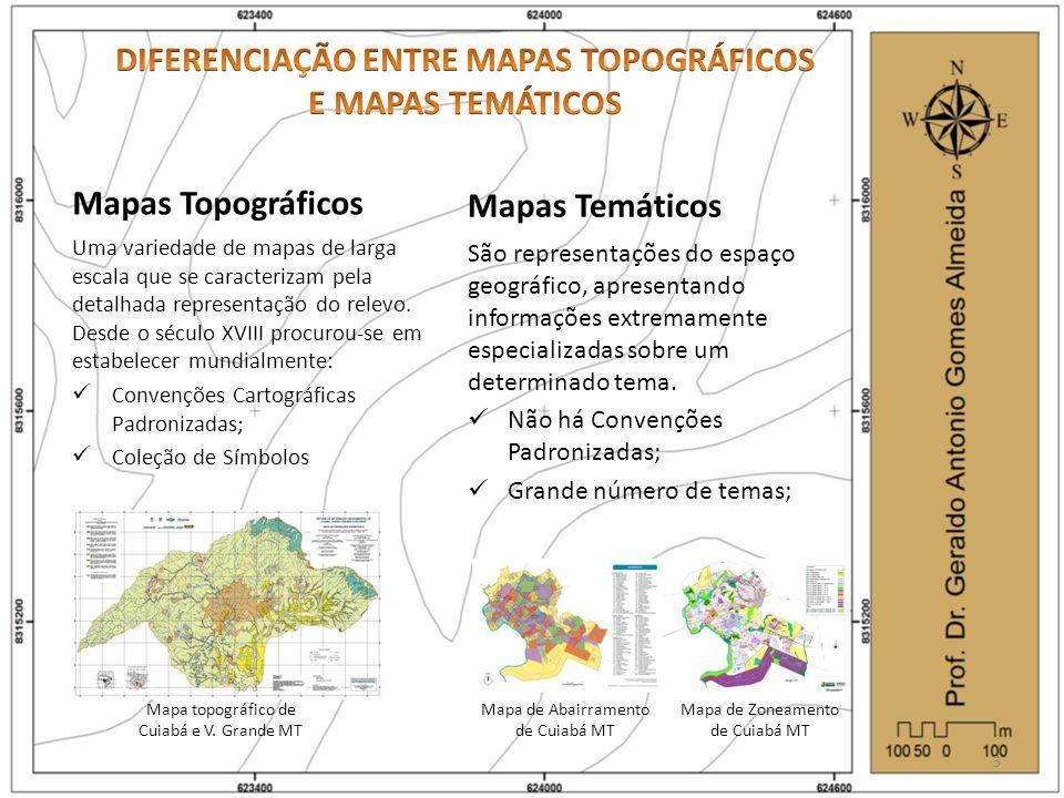 Mapas Topográficos Uma variedade de mapas de larga escala que se caracterizam pela detalhada representação do relevo. Desde o século XVIII procurou-se