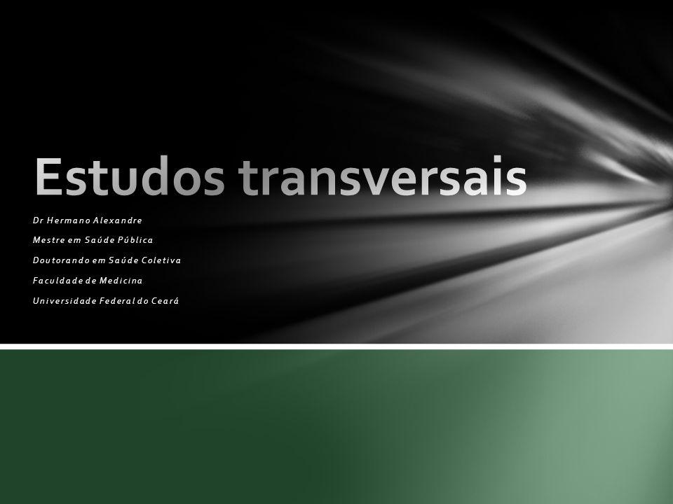Estudos transversais Estudos ecológicos