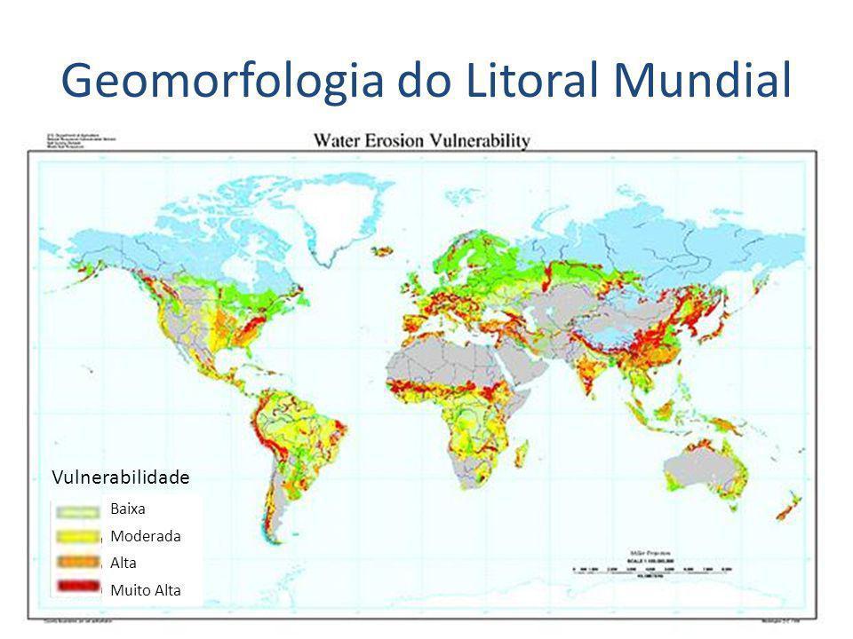 Geomorfologia do Litoral Mundial Severamente erodido Moderadamente erodido Estável Baixa Moderada Alta Muito Alta Vulnerabilidade