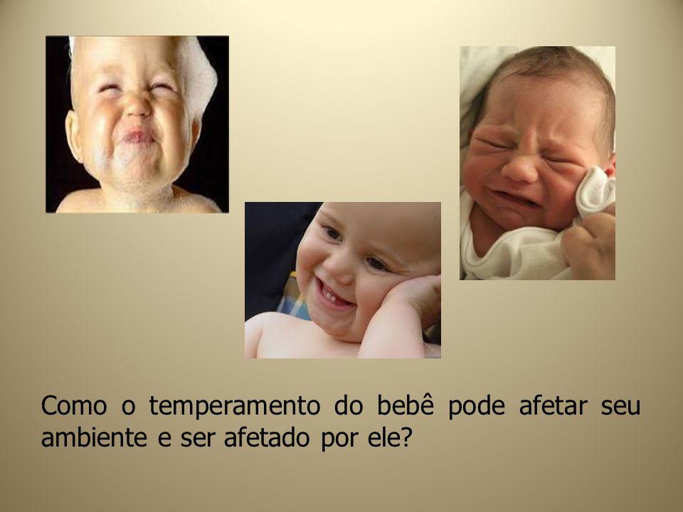 Como o temperamento do bebê pode afetar seu ambiente e ser afetado por ele?