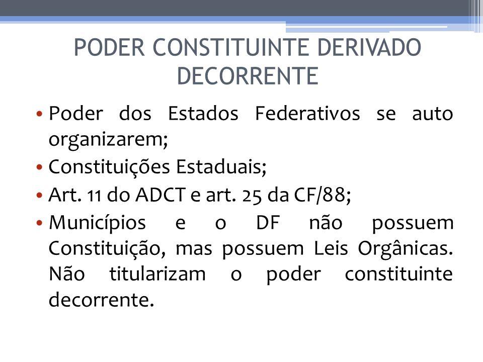 Poder dos Estados Federativos se auto organizarem; Constituições Estaduais; Art. 11 do ADCT e art. 25 da CF/88; Municípios e o DF não possuem Constitu