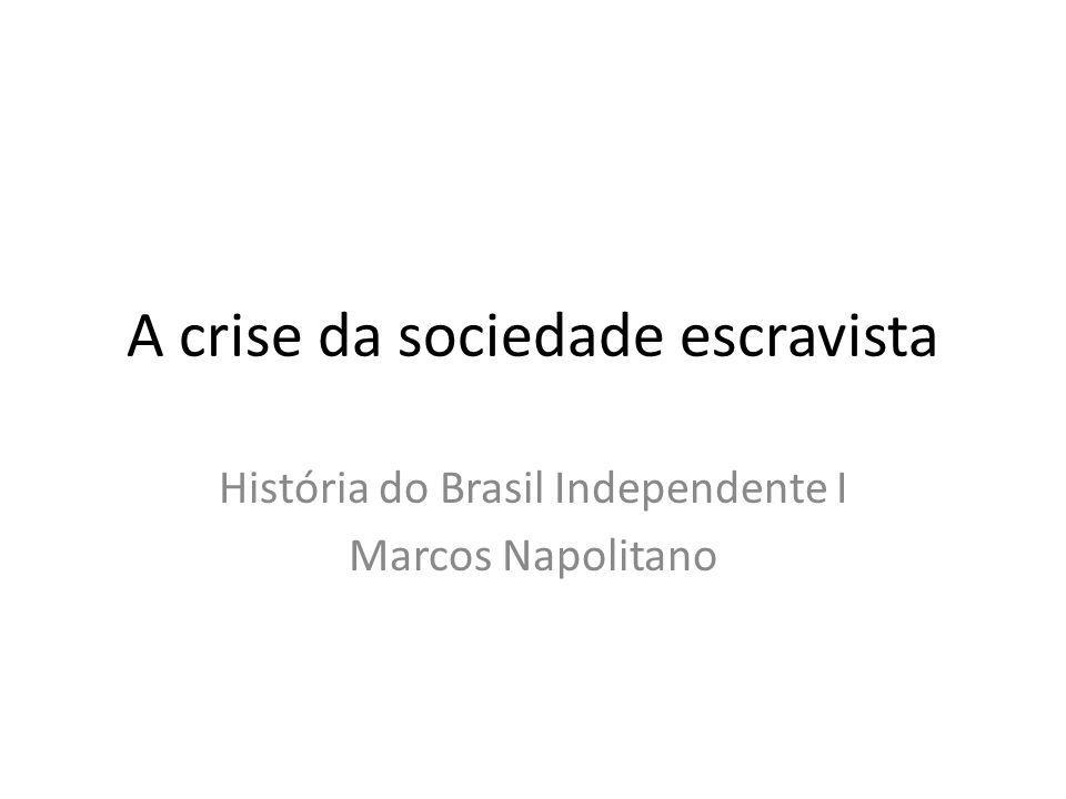 A crise da sociedade escravista História do Brasil Independente I Marcos Napolitano