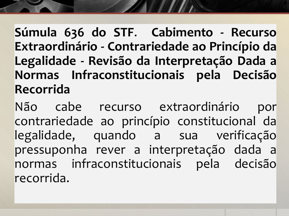 Súmula 636 do STF.