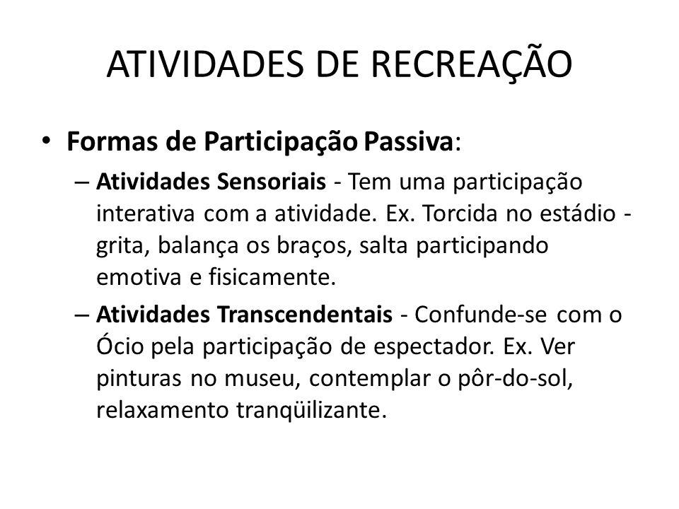 Formas de Participação Passiva: – Atividades Sensoriais - Tem uma participação interativa com a atividade.