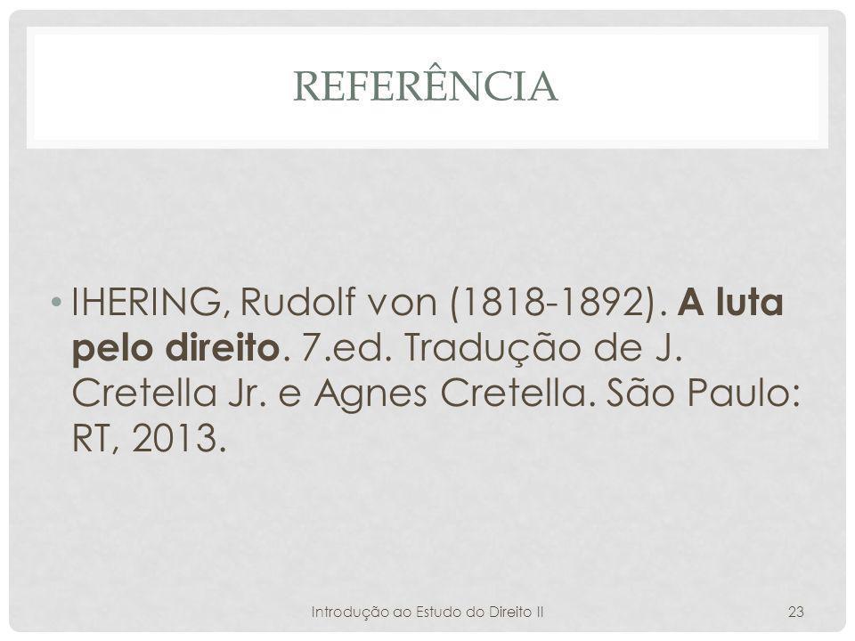 REFERÊNCIA IHERING, Rudolf von (1818-1892).A luta pelo direito.