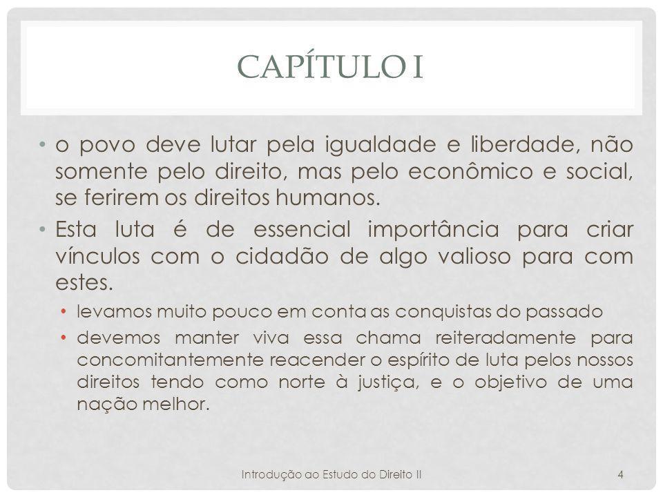 CAPÍTULO III Há a necessidade de no direito privado ser travada uma luta do direito contra a injustiça.