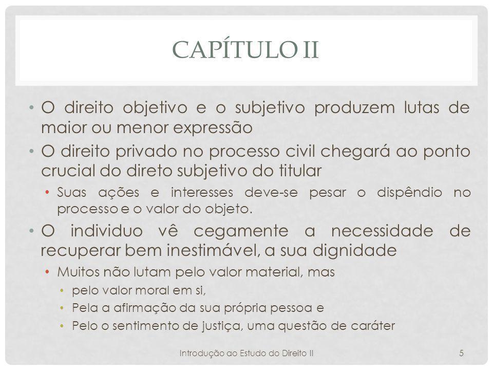 CAPÍTULO III A luta pelo direito subjetivo é também uma luta pela lei A lei terá de afirmar-se, sob pena de se tornar um jogo vão e uma frase vazia.