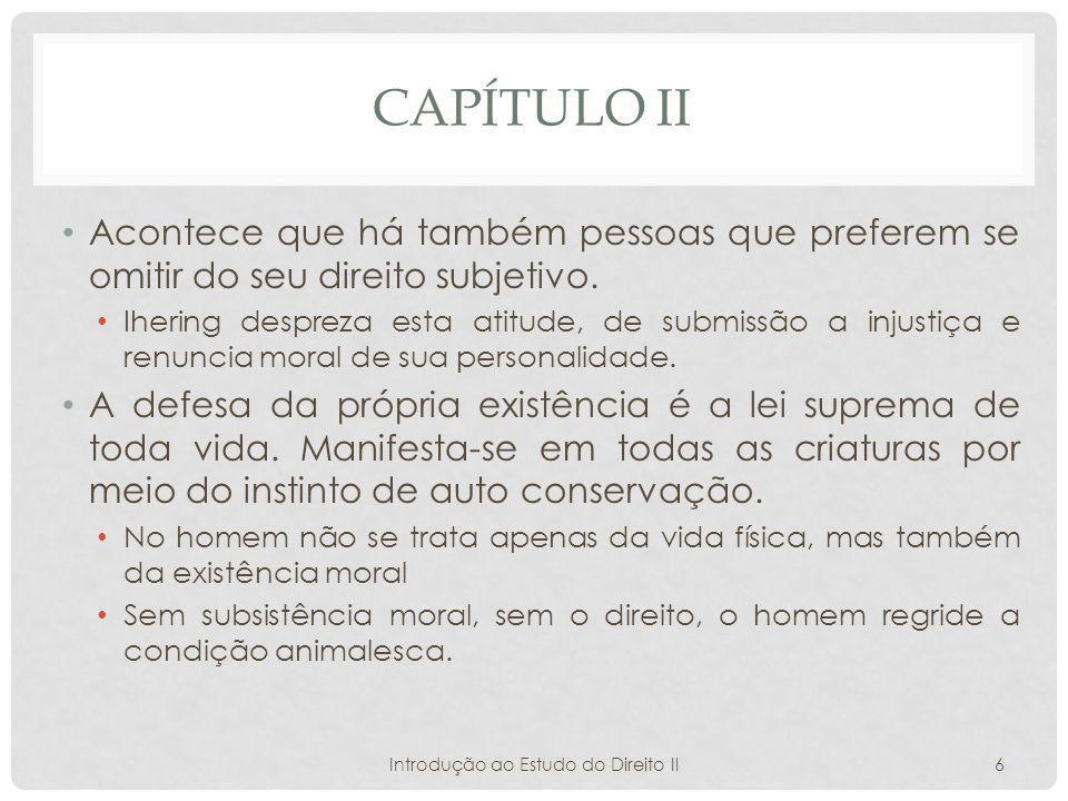 CAPÍTULO II Acontece que há também pessoas que preferem se omitir do seu direito subjetivo.