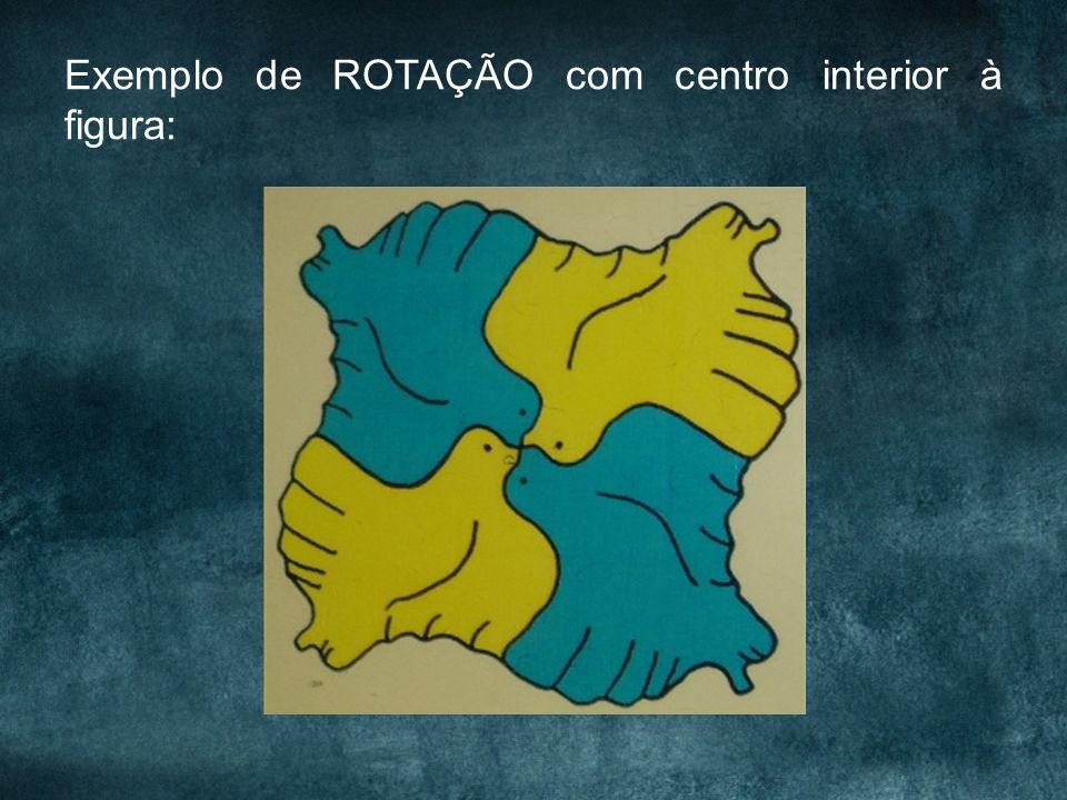 Exemplo de ROTAÇÃO com centro interior à figura: