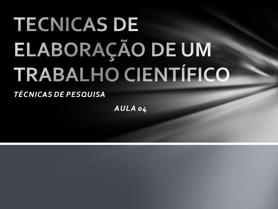 TÉCNICAS DE PESQUISA AULA 04