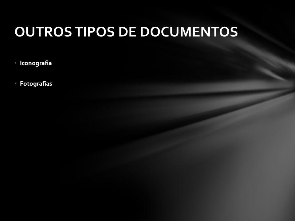 Iconografia Fotografias OUTROS TIPOS DE DOCUMENTOS