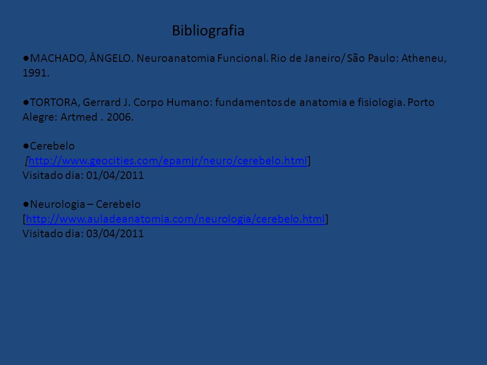 Bibliografia MACHADO, ÂNGELO.Neuroanatomia Funcional.