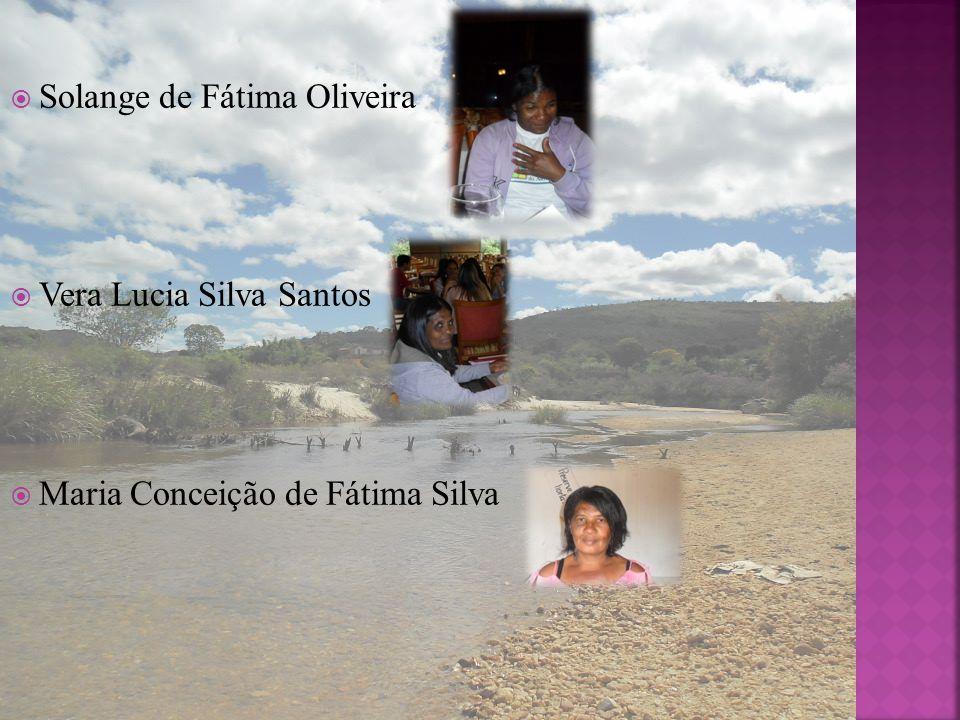 Solange de Fátima Oliveira Vera Lucia Silva Santos Maria Conceição de Fátima Silva