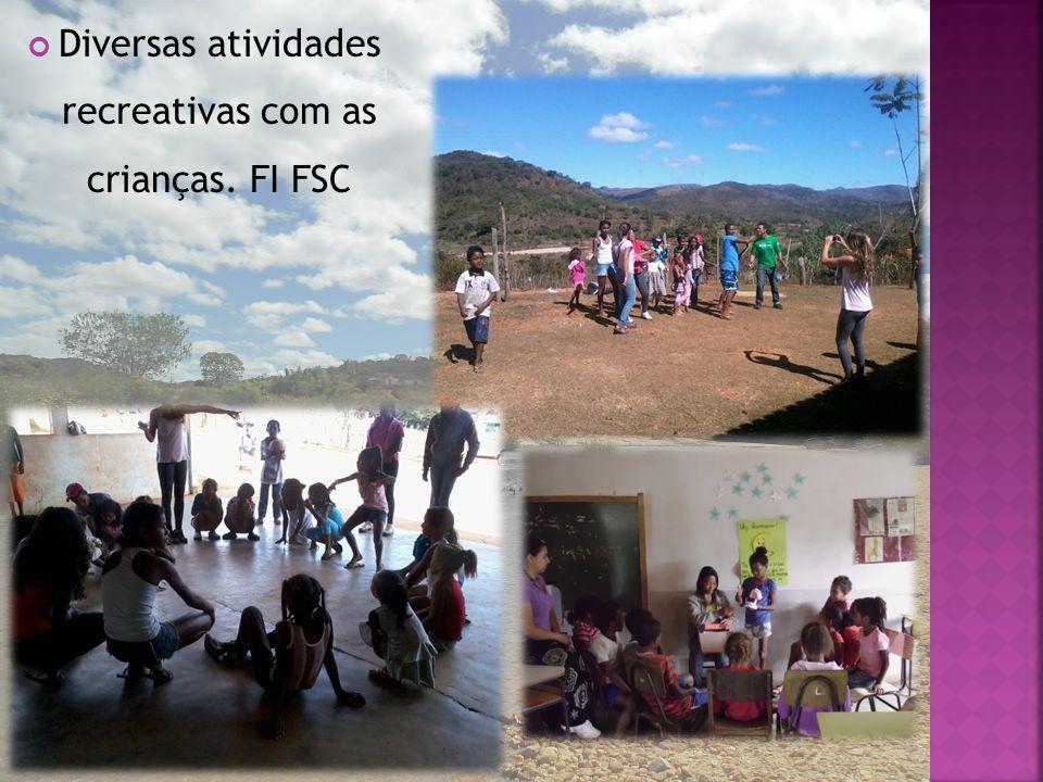 Diversas atividades recreativas com as crianças. FI FSC