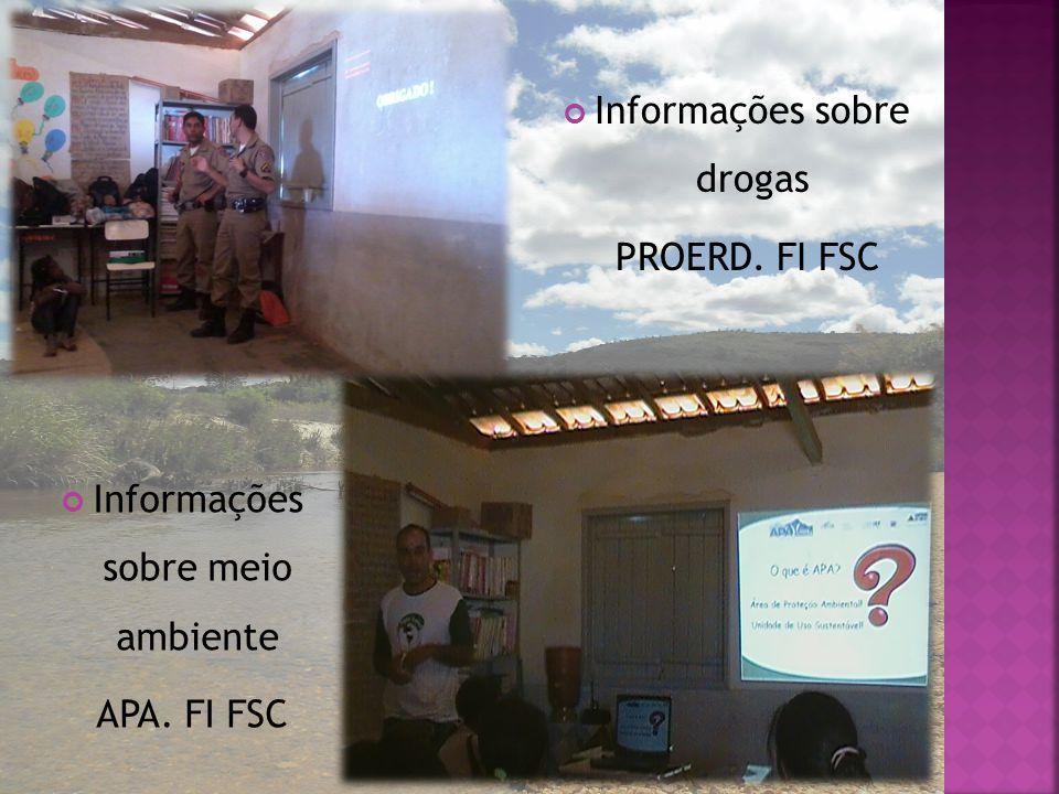 Informações sobre drogas PROERD. FI FSC Informações sobre meio ambiente APA. FI FSC