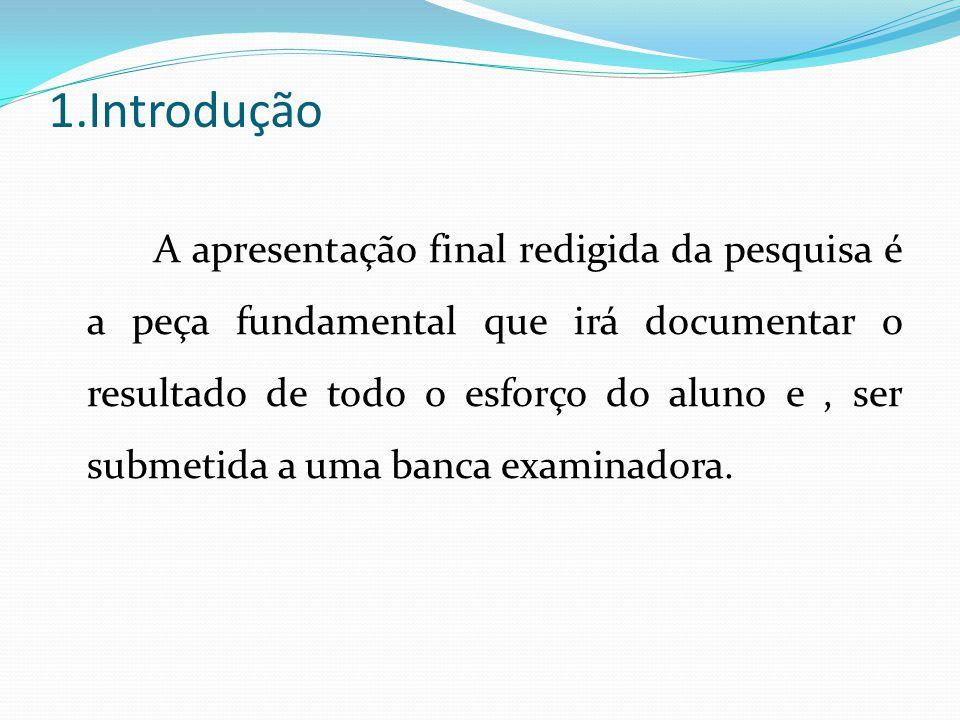 2.Componentes do Trabalho de Graduação 1) CAPA 2) FOLHA DE ROSTO 3) FOLHA DE APROVAÇÃO 4) DEDICATÓRIA 5) AGRADECIMENTOS 6) RESUMO NA LÍNGUA VERNÁCULA