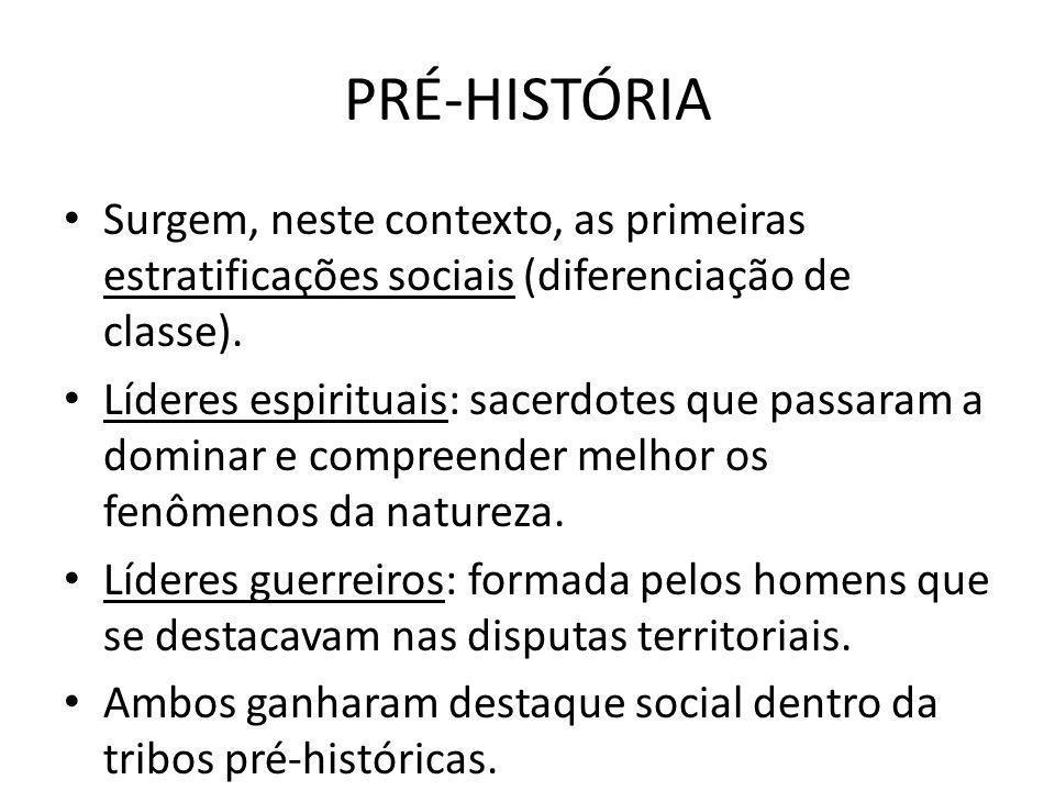 Surgem, neste contexto, as primeiras estratificações sociais (diferenciação de classe).