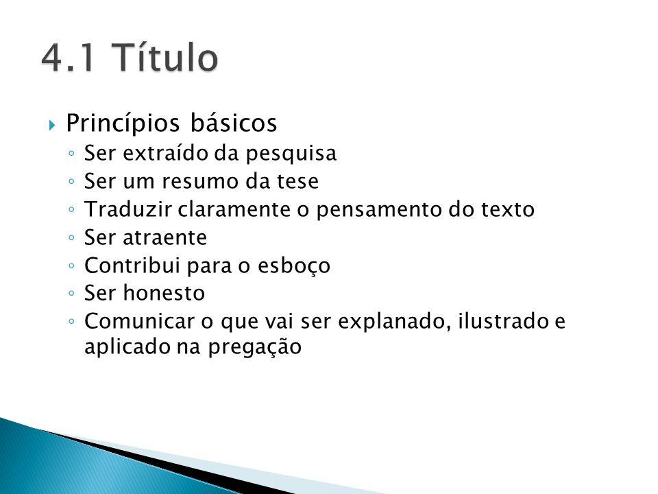 Princípios básicos Ser extraído da pesquisa Ser um resumo da tese Traduzir claramente o pensamento do texto Ser atraente Contribui para o esboço Ser h
