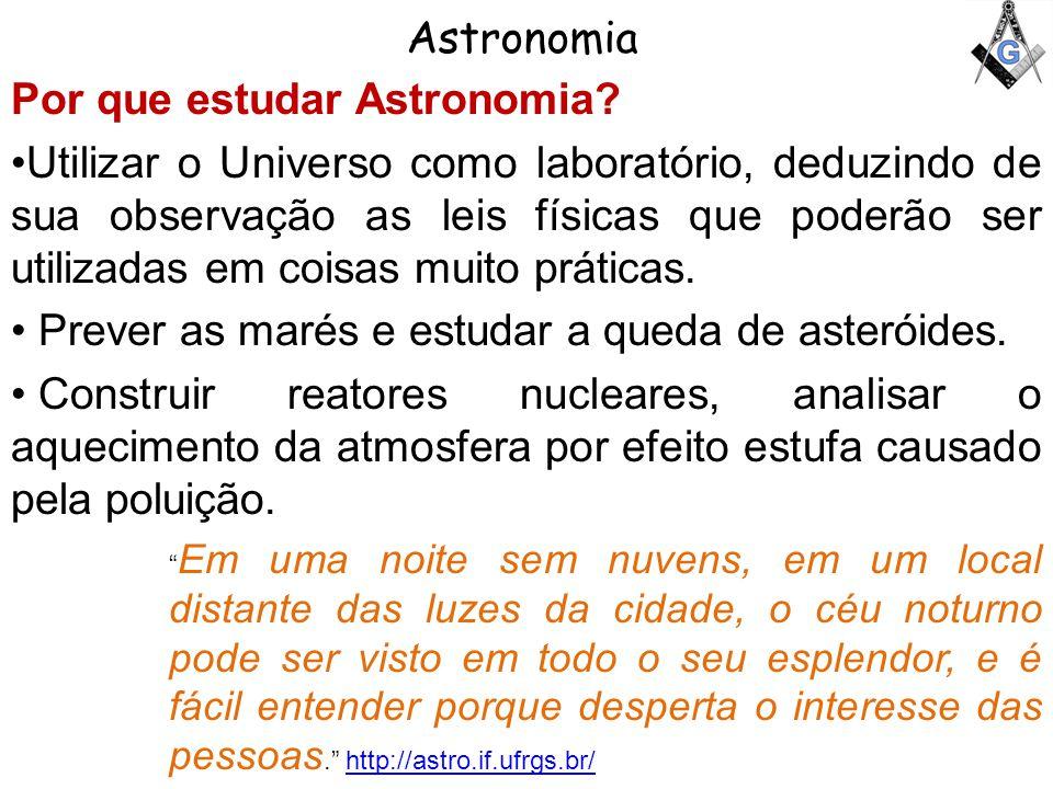 Astronomia Por que estudar Astronomia.