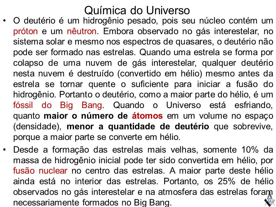 Química do Universo O deutério é um hidrogênio pesado, pois seu núcleo contém um próton e um nêutron.