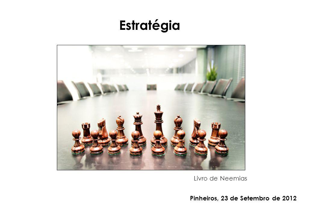 Estratégia Pinheiros, 23 de Setembro de 2012 Livro de Neemias