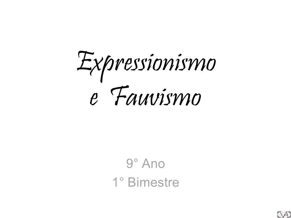 FOVISMO ou FAUVISMO Estilo artístico que tem como objetivo principal a valorização do colorido.