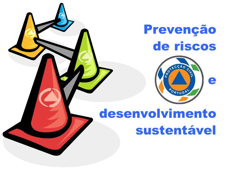 Prevenção de riscos e desenvolvimento sustentável Prevenção de riscos e desenvolvimento sustentável
