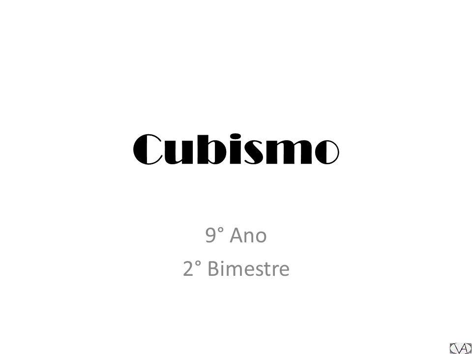 Cubismo 9° Ano 2° Bimestre