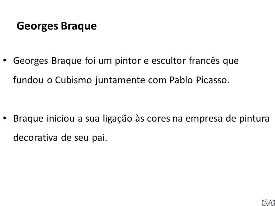 Georges Braque Georges Braque foi um pintor e escultor francês que fundou o Cubismo juntamente com Pablo Picasso. Braque iniciou a sua ligação às core