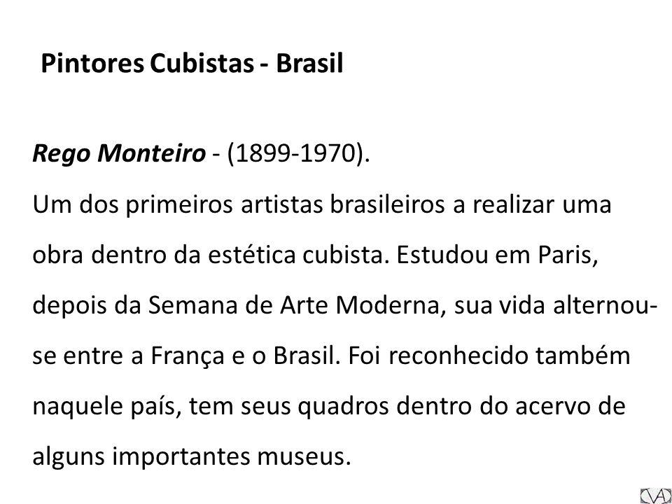Rego Monteiro - (1899-1970). Um dos primeiros artistas brasileiros a realizar uma obra dentro da estética cubista. Estudou em Paris, depois da Semana