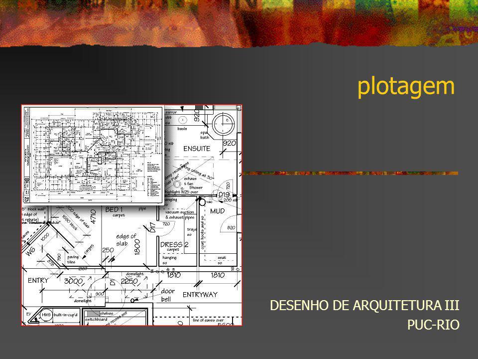 plotagem DESENHO DE ARQUITETURA III PUC-RIO