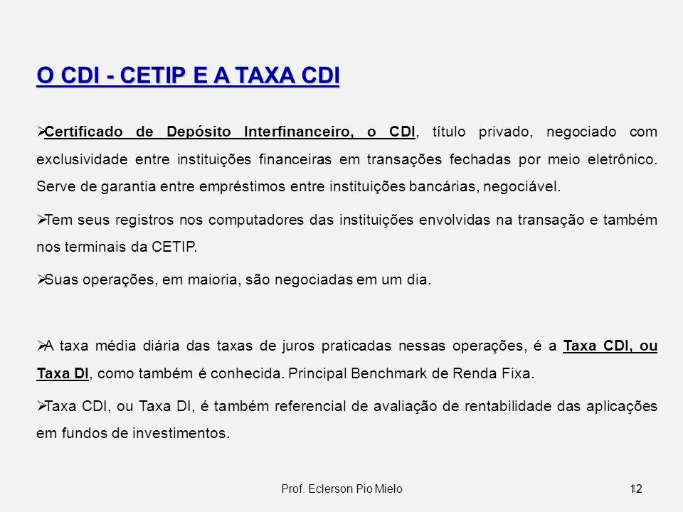 O CDI - CETIP E A TAXA CDI Certificado de Depósito Interfinanceiro, o CDI, título privado, negociado com exclusividade entre instituições financeiras