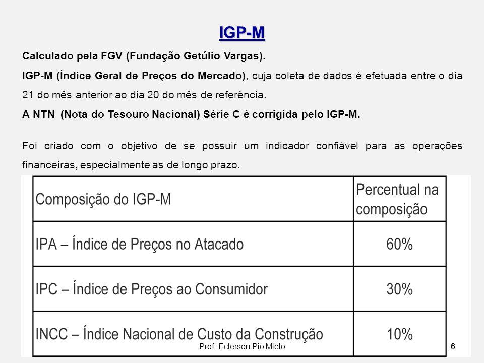 IGP-M Calculado pela FGV (Fundação Getúlio Vargas). IGP-M (Índice Geral de Preços do Mercado), cuja coleta de dados é efetuada entre o dia 21 do mês a