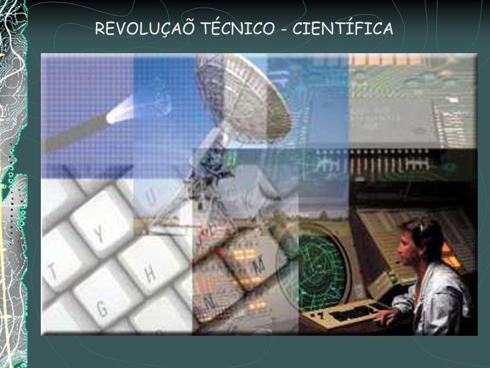 REVOLUÇAÕ TÉCNICO - CIENTÍFICA