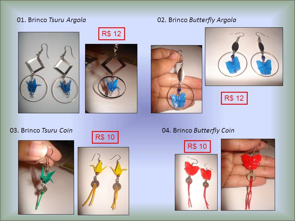 01. Brinco Tsuru Argola02. Brinco Butterfly Argola 03. Brinco Tsuru Coin04. Brinco Butterfly Coin R$ 12 R$ 10