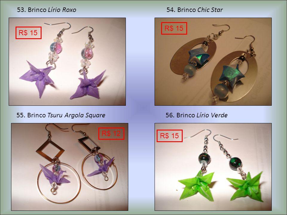 53.Brinco Lírio Roxo54. Brinco Chic Star 55. Brinco Tsuru Argola Square56.