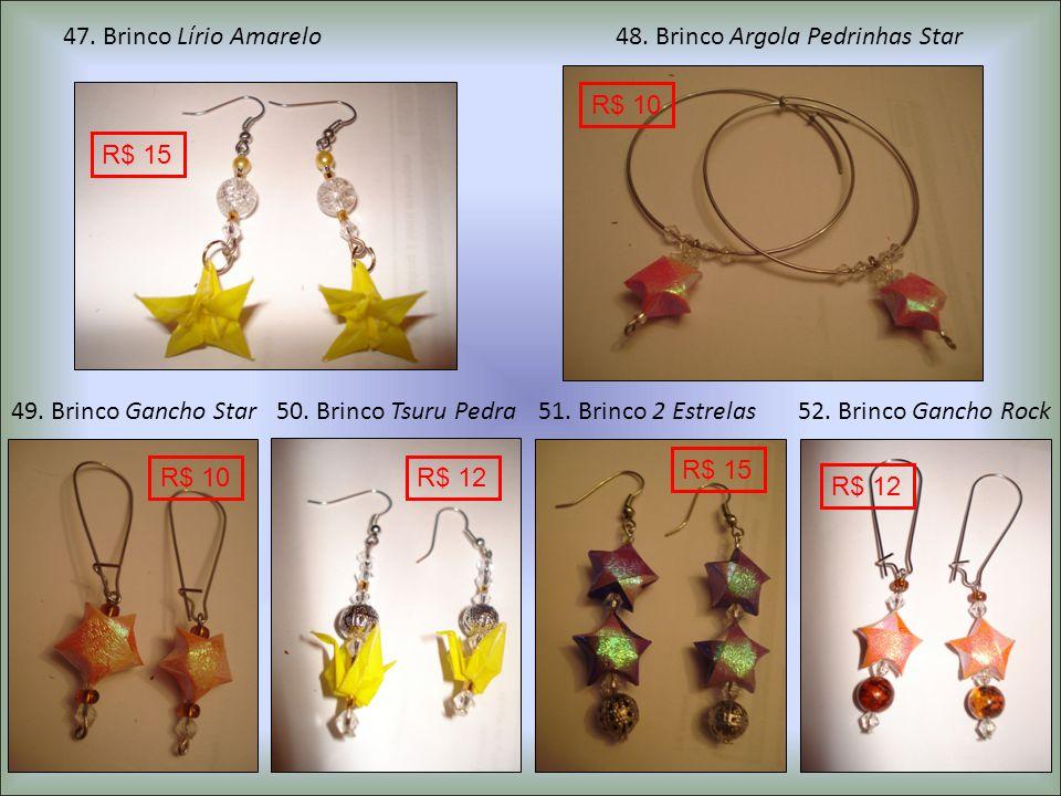 49.Brinco Gancho Star50. Brinco Tsuru Pedra51. Brinco 2 Estrelas52.