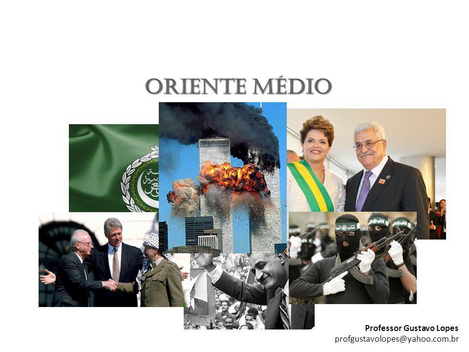 profgustavolopes@yahoo.com.br ORIENTE MÉDIO Professor Gustavo Lopes