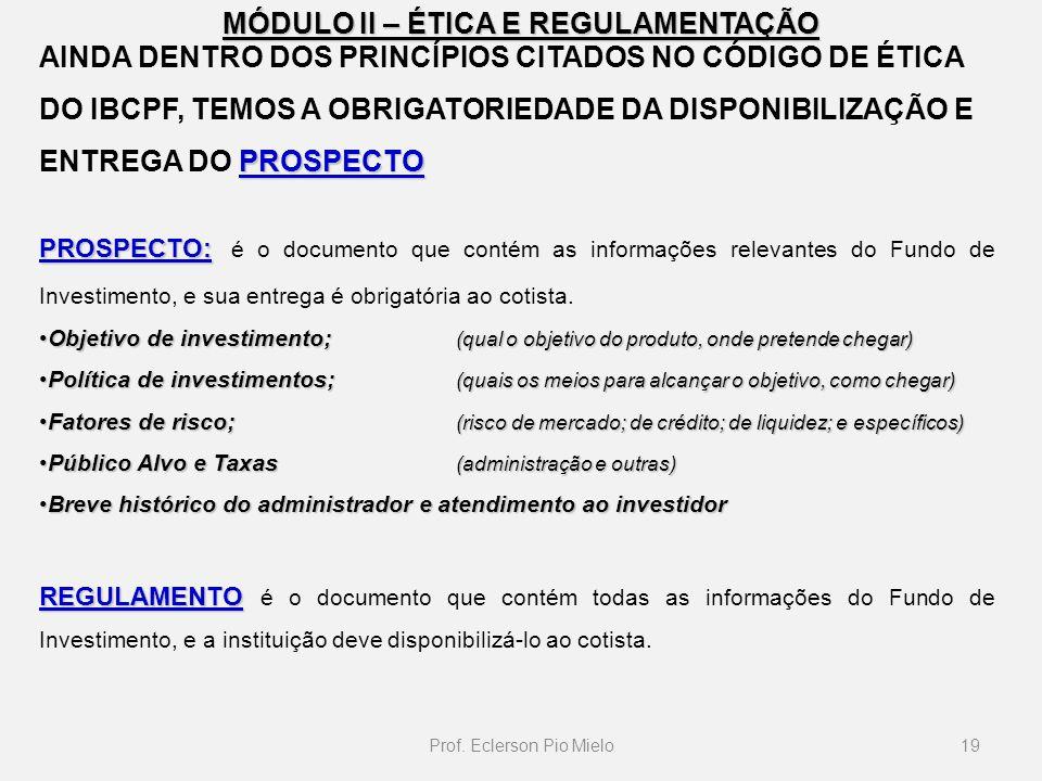 MÓDULO II – ÉTICA E REGULAMENTAÇÃO 19Prof.