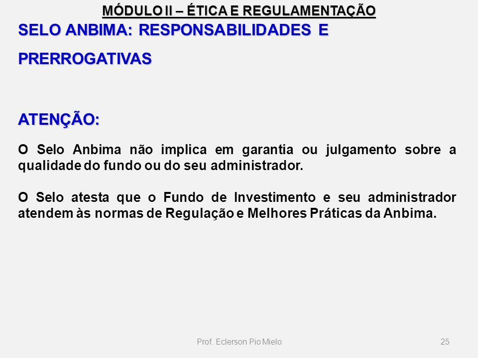 MÓDULO II – ÉTICA E REGULAMENTAÇÃO 25Prof.