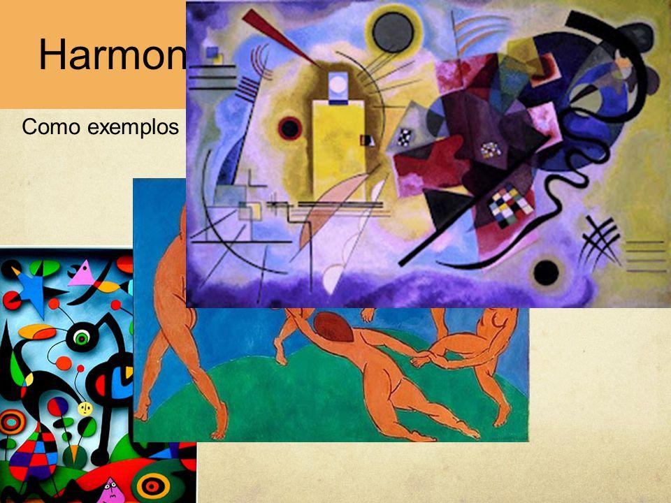 Como exemplos podemos observar pinturas de Miró, Matisse e Kandinsky. Harmonias de complementares