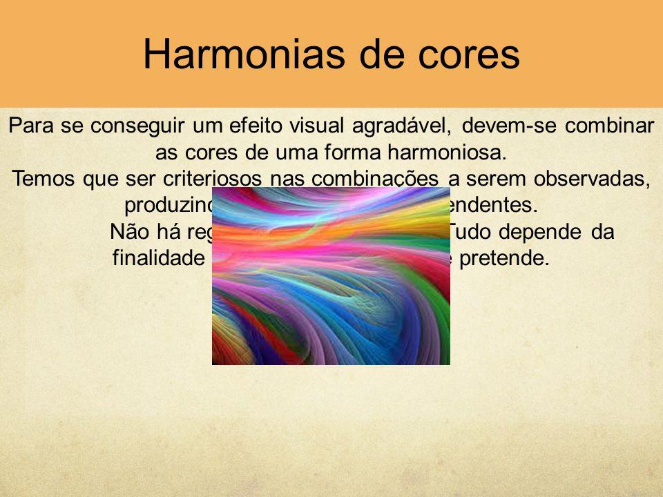 Harmonias de cores Para se conseguir um efeito visual agradável, devem-se combinar as cores de uma forma harmoniosa. Temos que ser criteriosos nas com