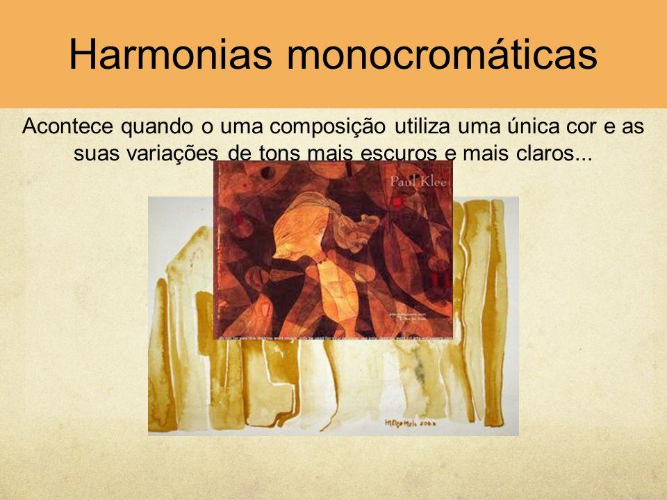 Harmonias monocromáticas...